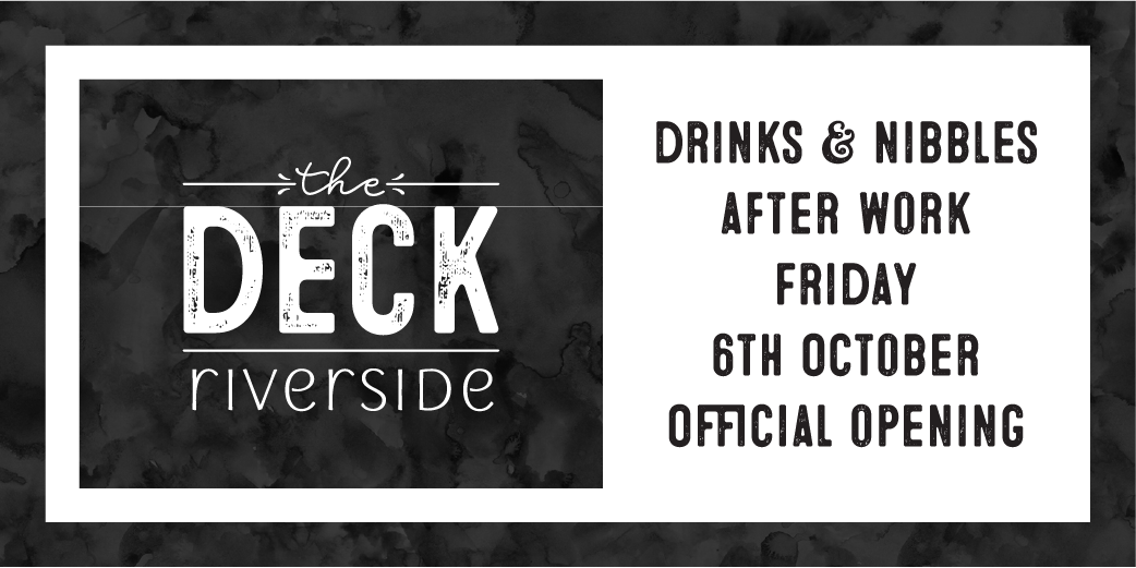 6 October – Drinks & Nibbles at The Deck Official Opening