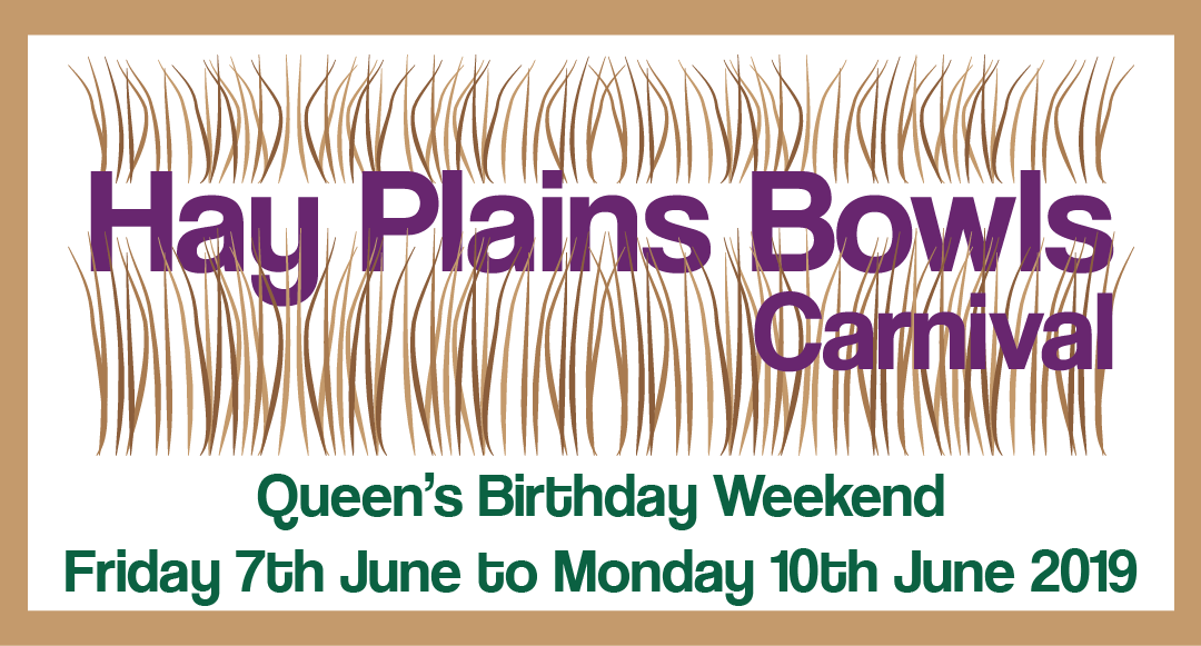 7th to 10th June 2019 – Hay Plains Bowls Carnival