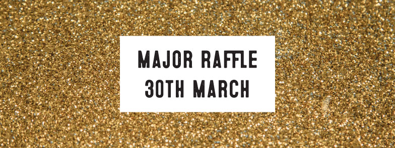 30th March 2019 – Major Raffle