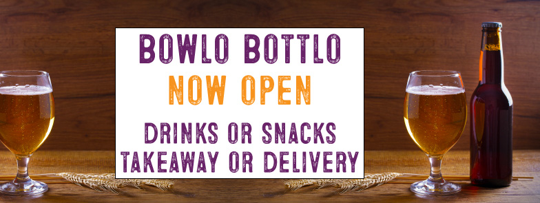 Bowlo Bottlo Drinks Take Away or Delivery