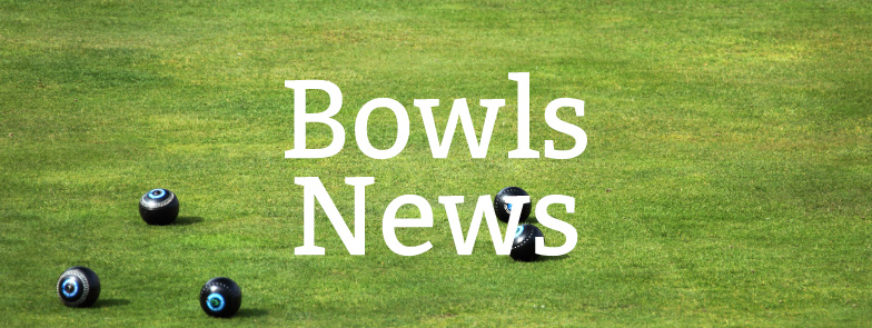 Bowls News – June 2020